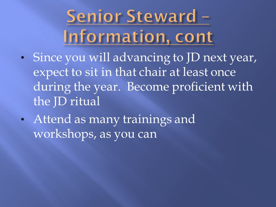 Senior Steward – Information, cont