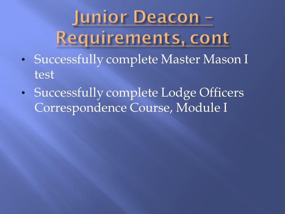 Junior Deacon – Requirements, cont