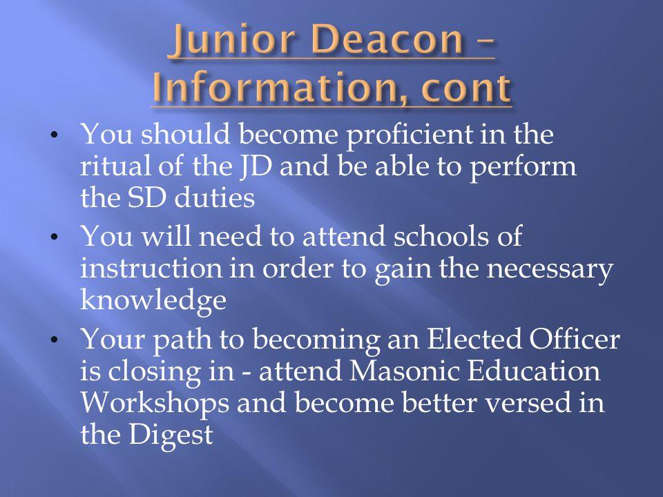 Junior Deacon – Information, cont