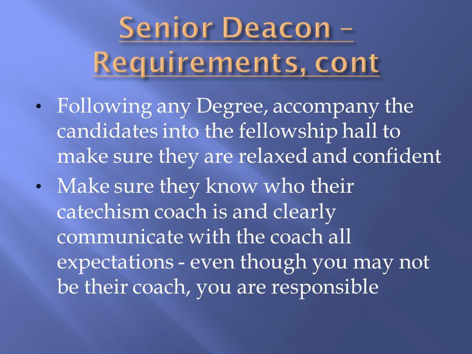Senior Deacon – Requirements, cont
