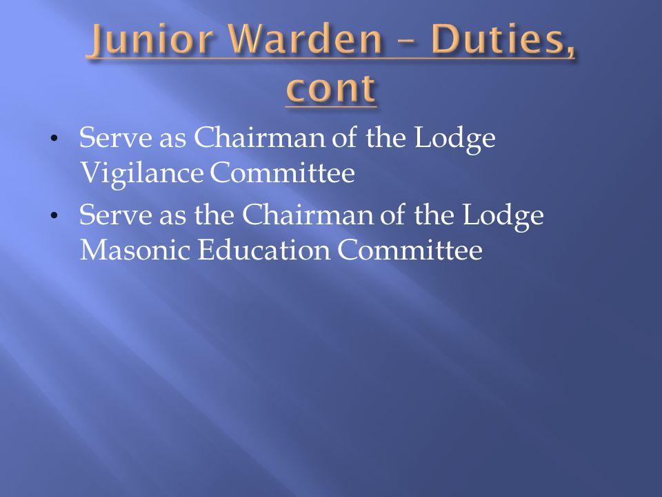 Junior Warden – Duties, cont
