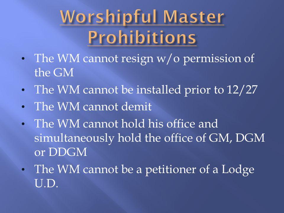 Worshipful Master Prohibitions