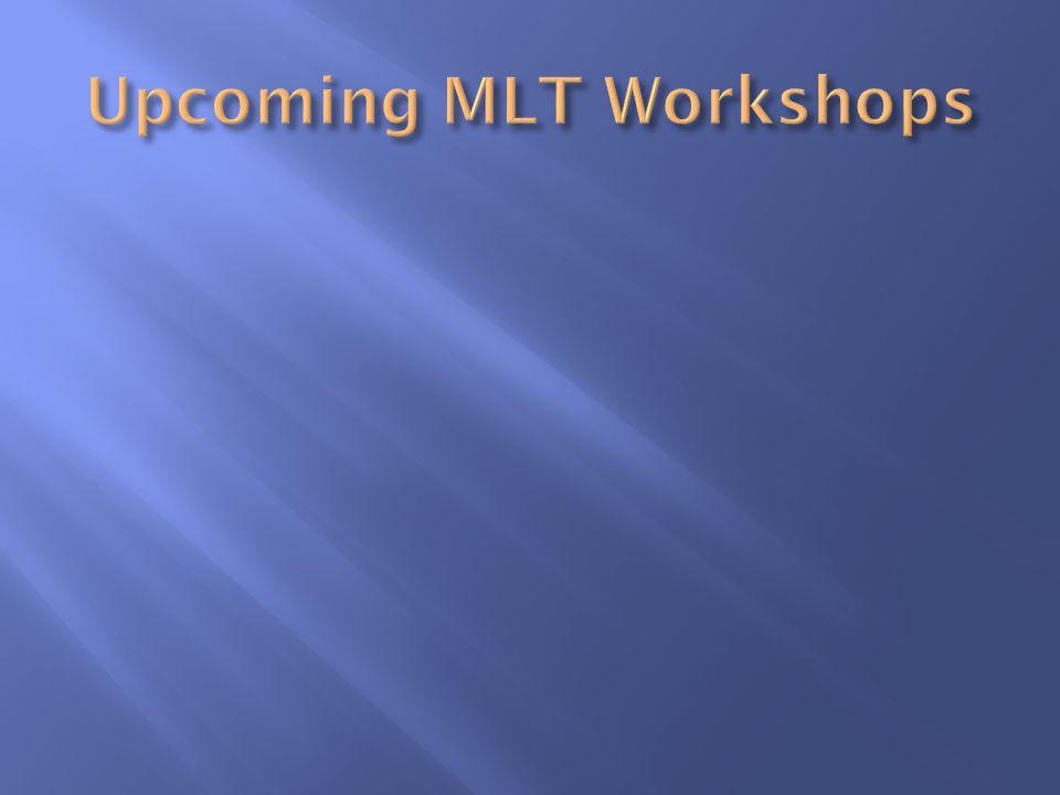Upcoming MLT Workshops
