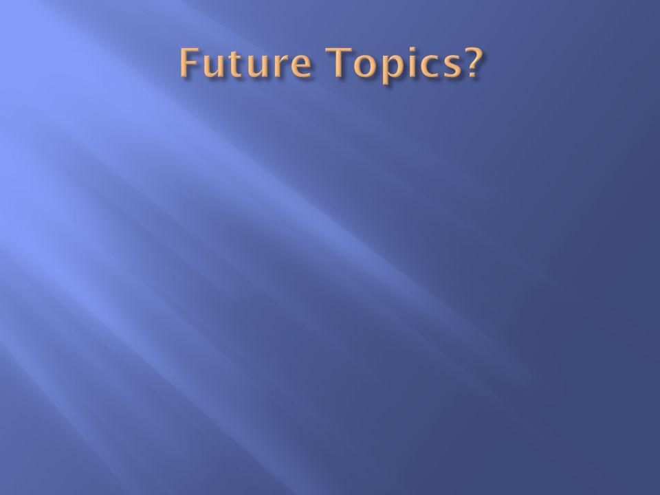 Future Topics