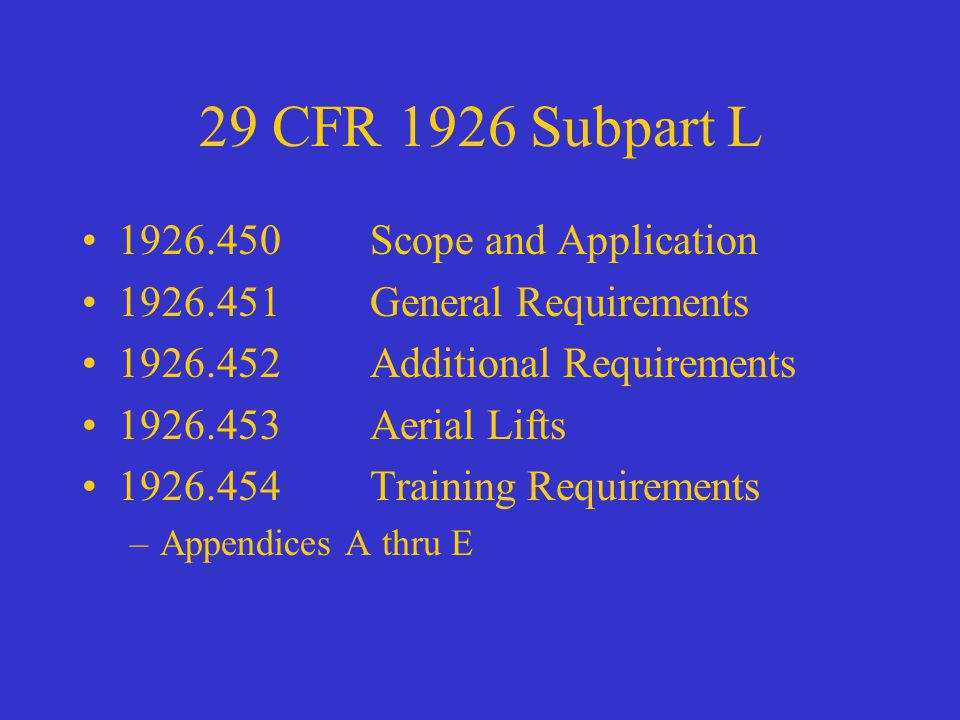 29 CFR 1926 Subpart L 1926.450 Scope and Application