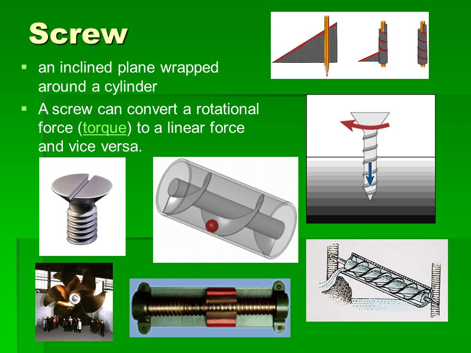 Screw an inclined plane wrapped around a cylinder