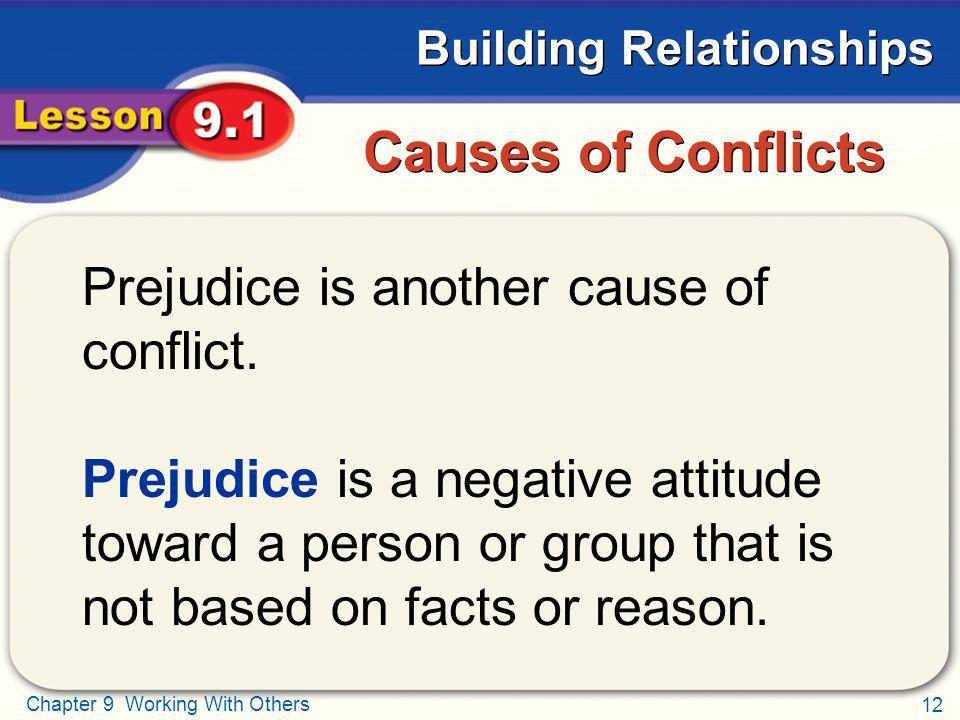 Causes of Conflicts Prejudice is another cause of conflict.