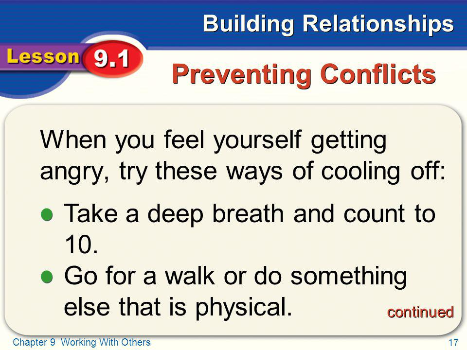 Preventing Conflicts When you feel yourself getting angry, try these ways of cooling off: Take a deep breath and count to 10.