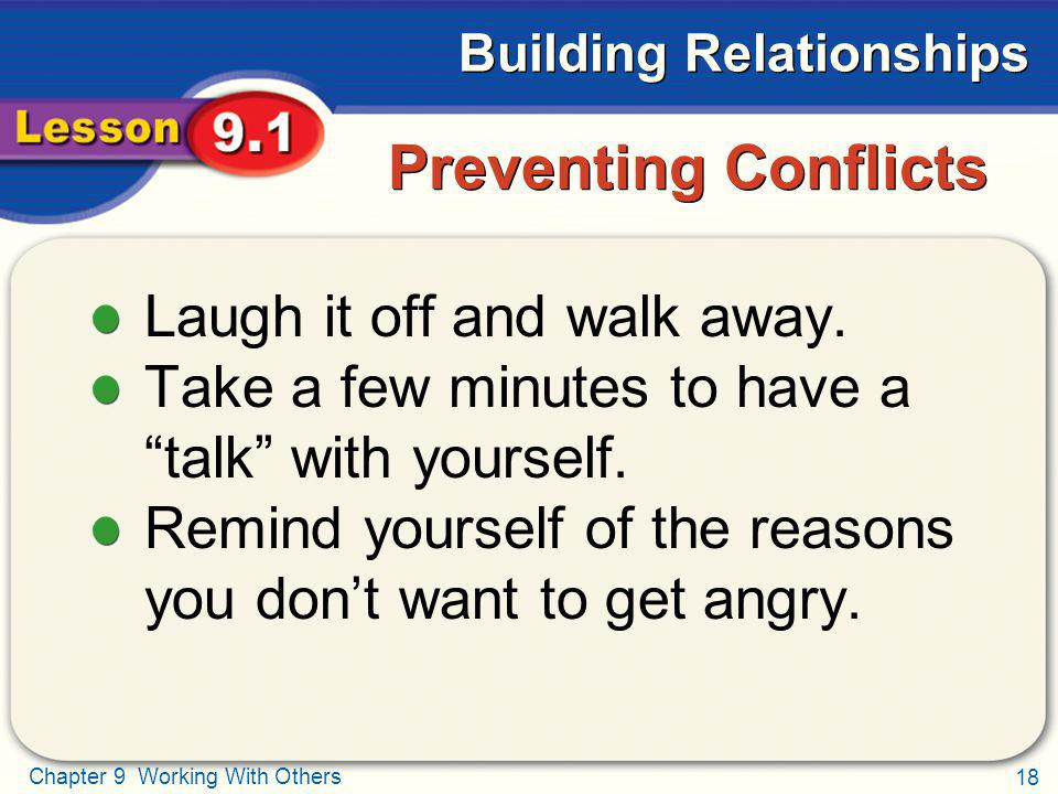 Preventing Conflicts Laugh it off and walk away.