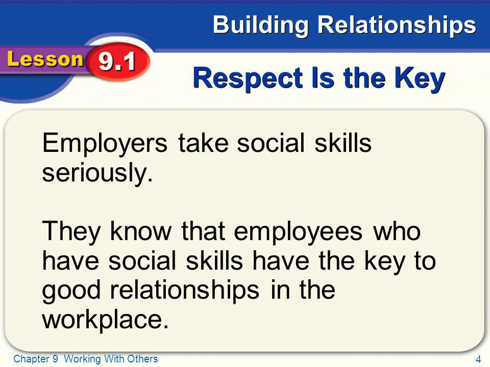 Respect Is the Key Employers take social skills seriously.