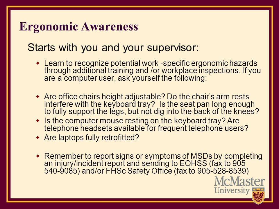 Ergonomic Awareness Starts with you and your supervisor: