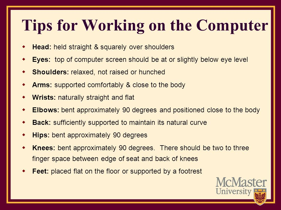 Tips for Working on the Computer