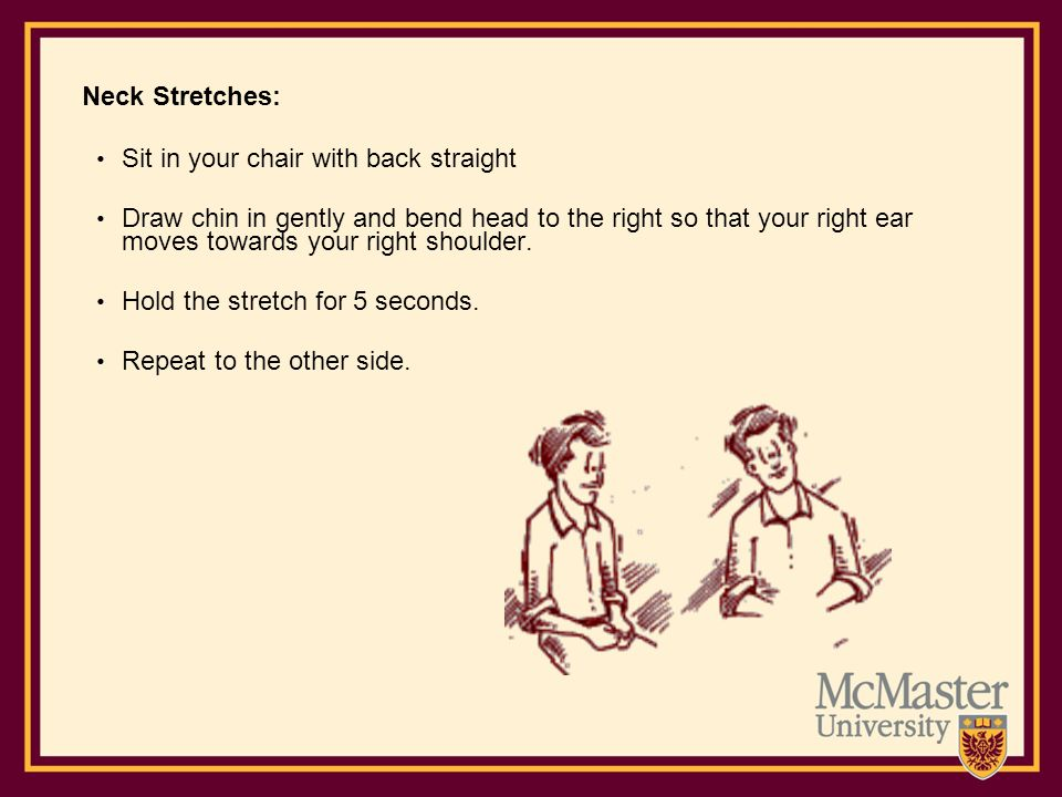 Neck Stretches: Sit in your chair with back straight.