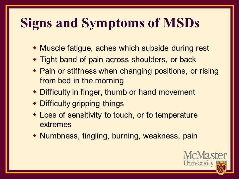 Signs and Symptoms of MSDs
