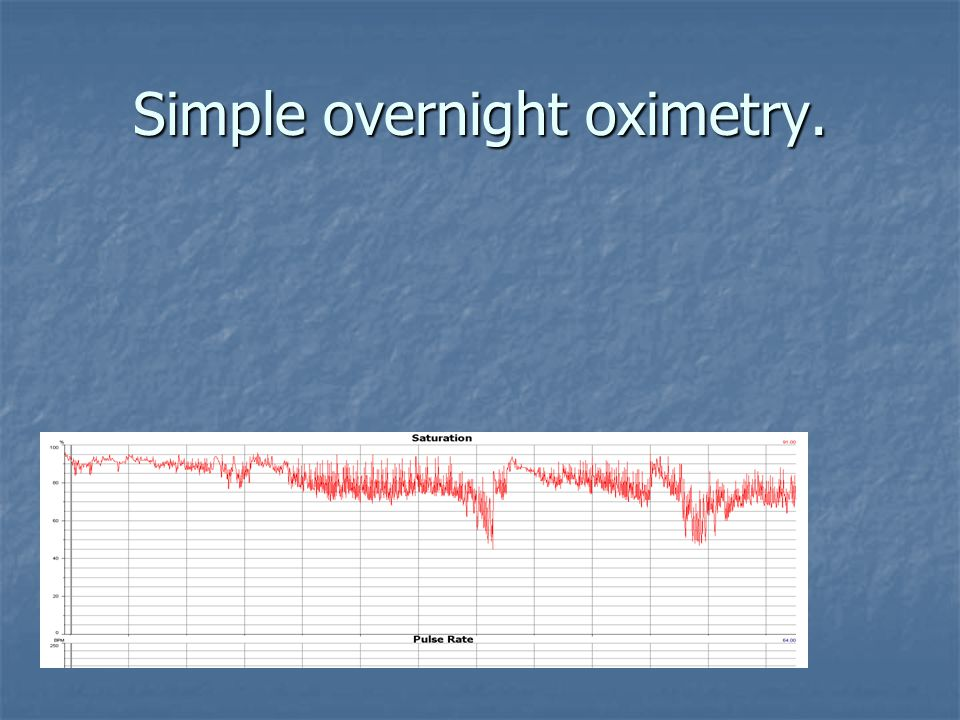 Simple overnight oximetry.