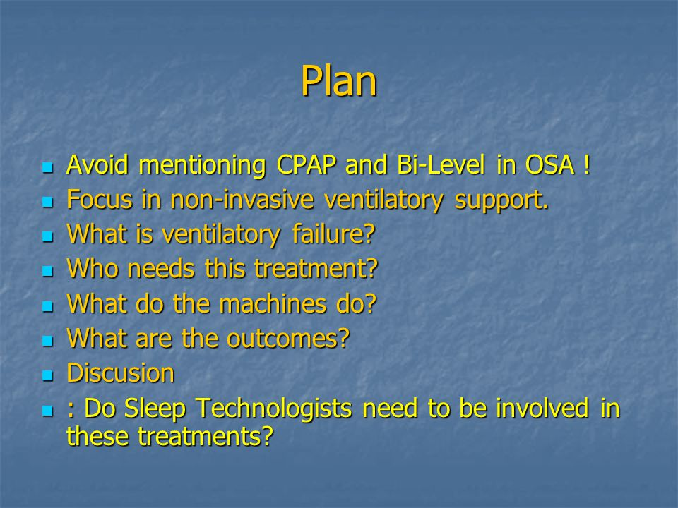 Plan Avoid mentioning CPAP and Bi-Level in OSA !