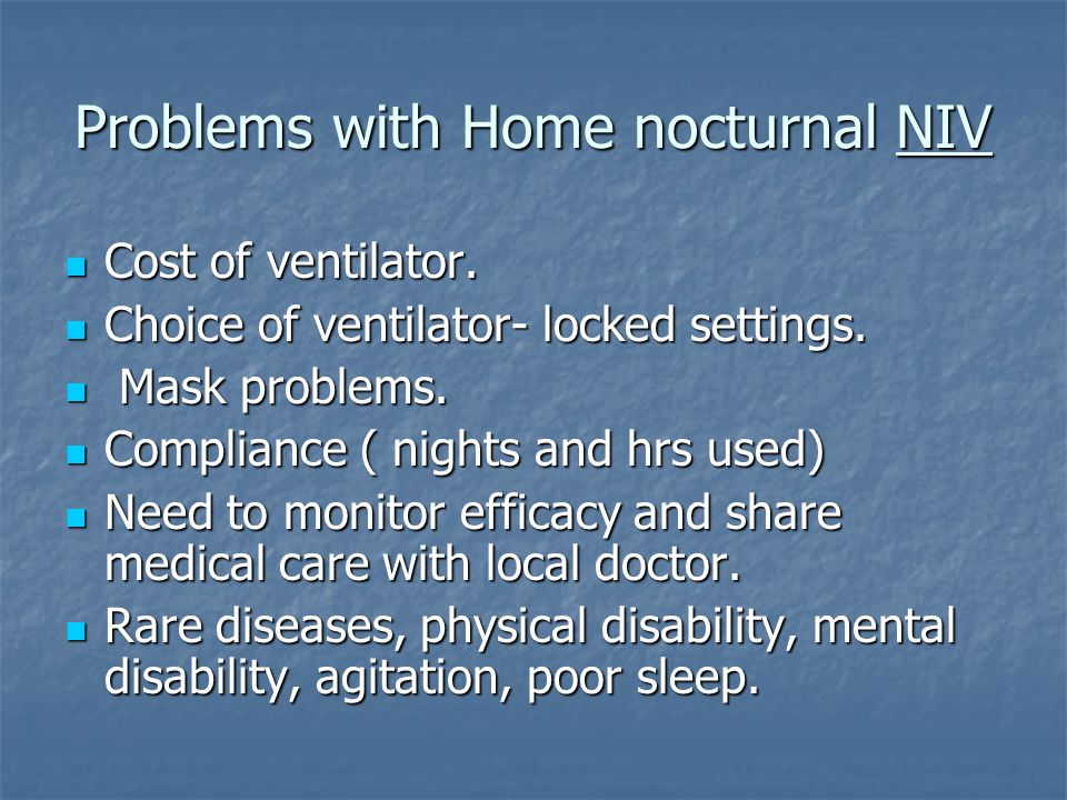 Problems with Home nocturnal NIV