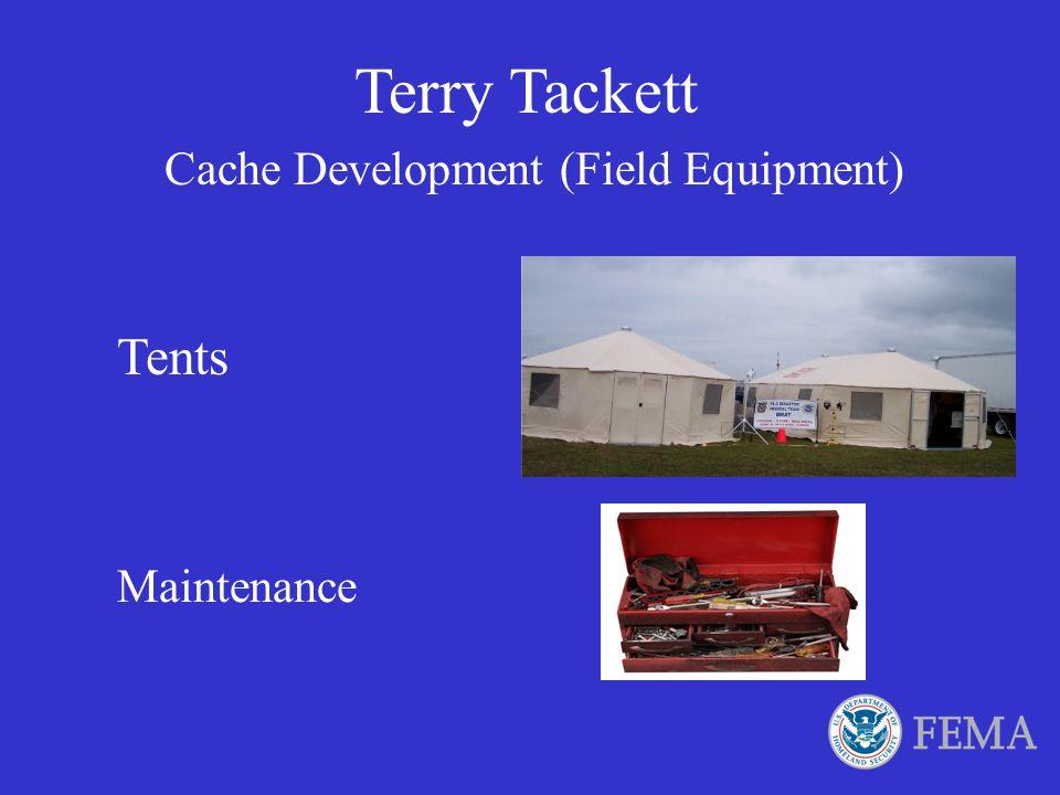 Terry Tackett Cache Development (Field Equipment) Tents Maintenance