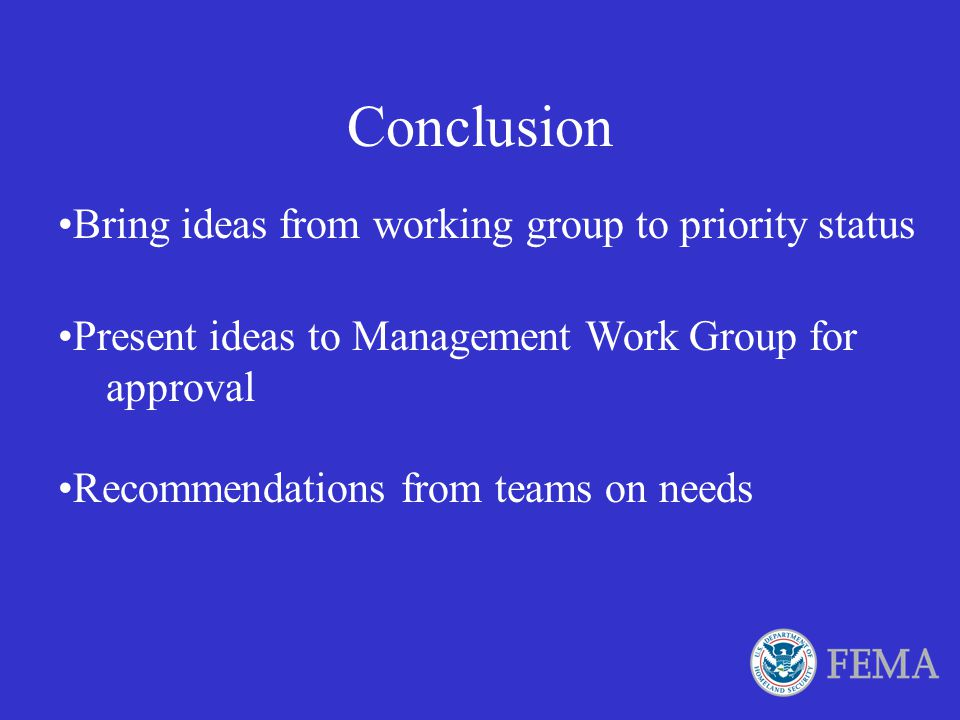 Conclusion Bring ideas from working group to priority status