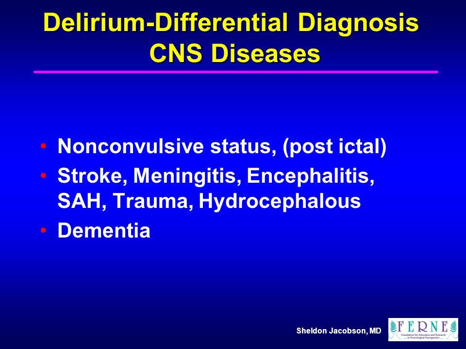 Delirium-Differential Diagnosis CNS Diseases