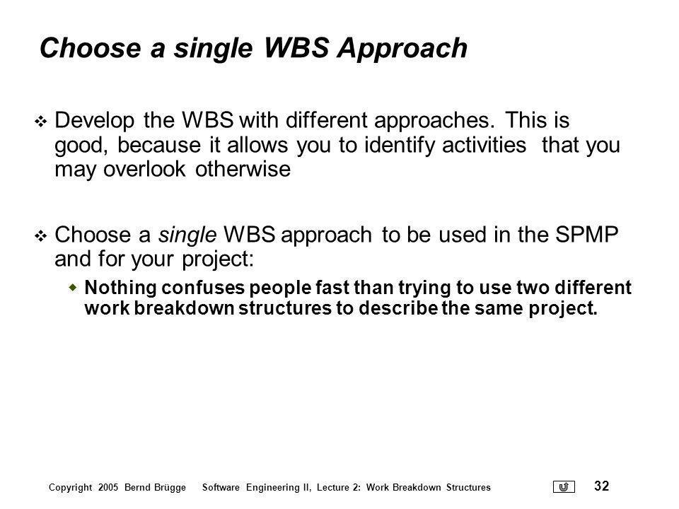 Choose a single WBS Approach