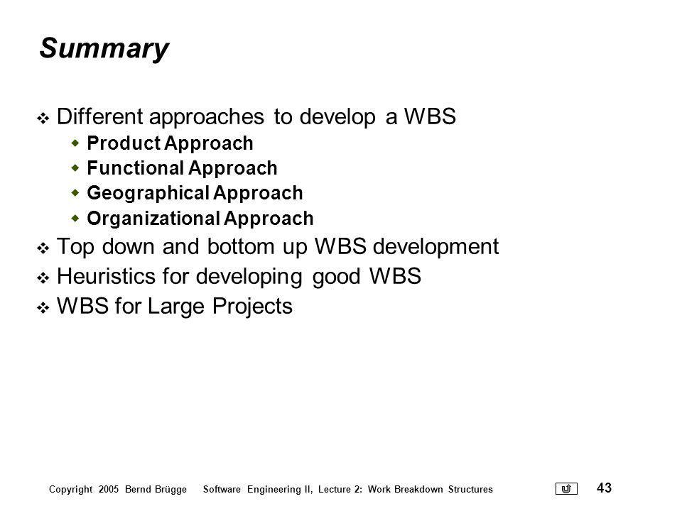 Summary Different approaches to develop a WBS