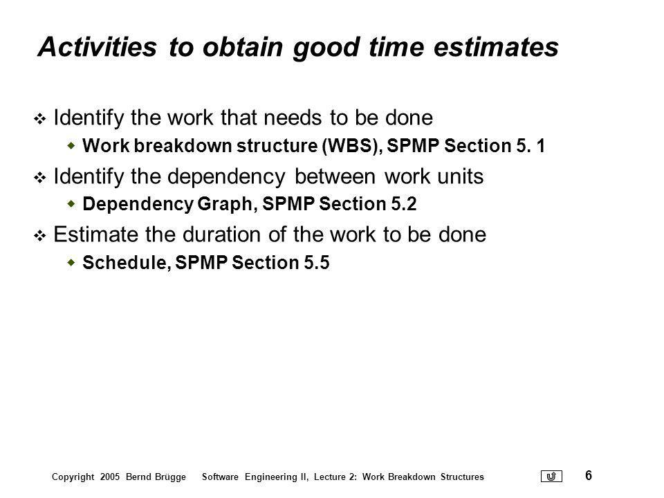 Activities to obtain good time estimates