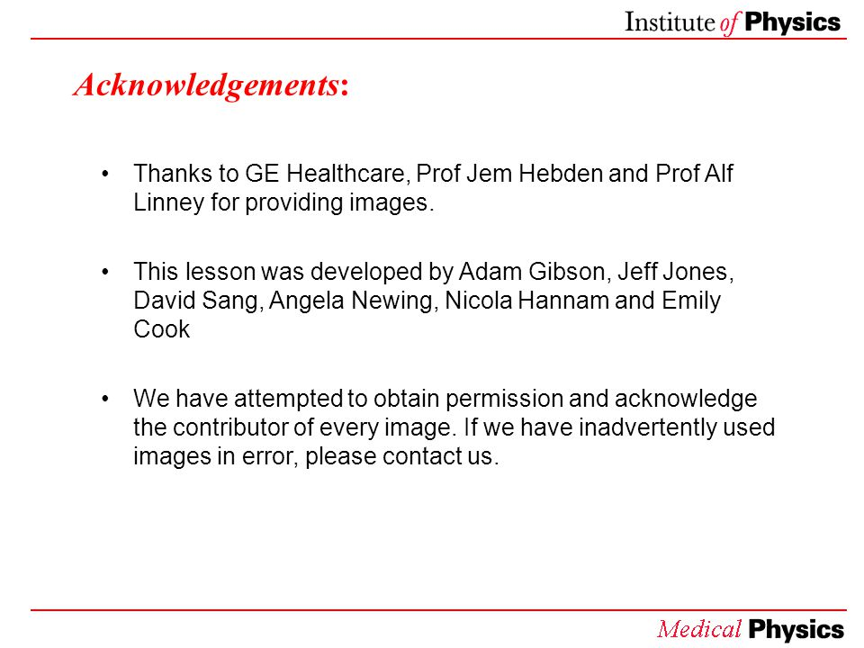 Acknowledgements: Thanks to GE Healthcare, Prof Jem Hebden and Prof Alf Linney for providing images.