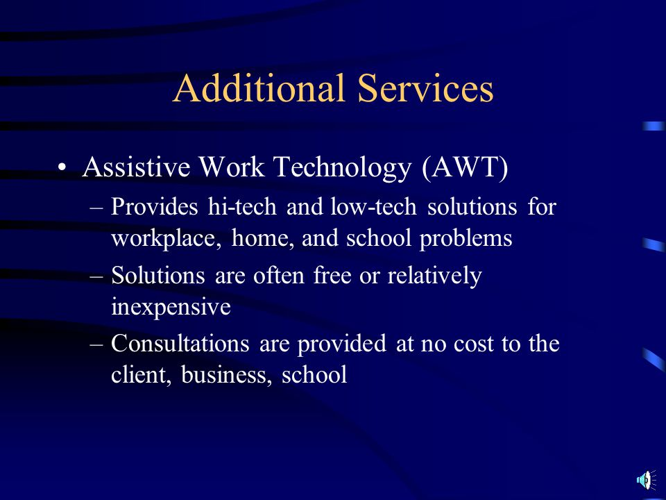 Additional Services Assistive Work Technology (AWT)