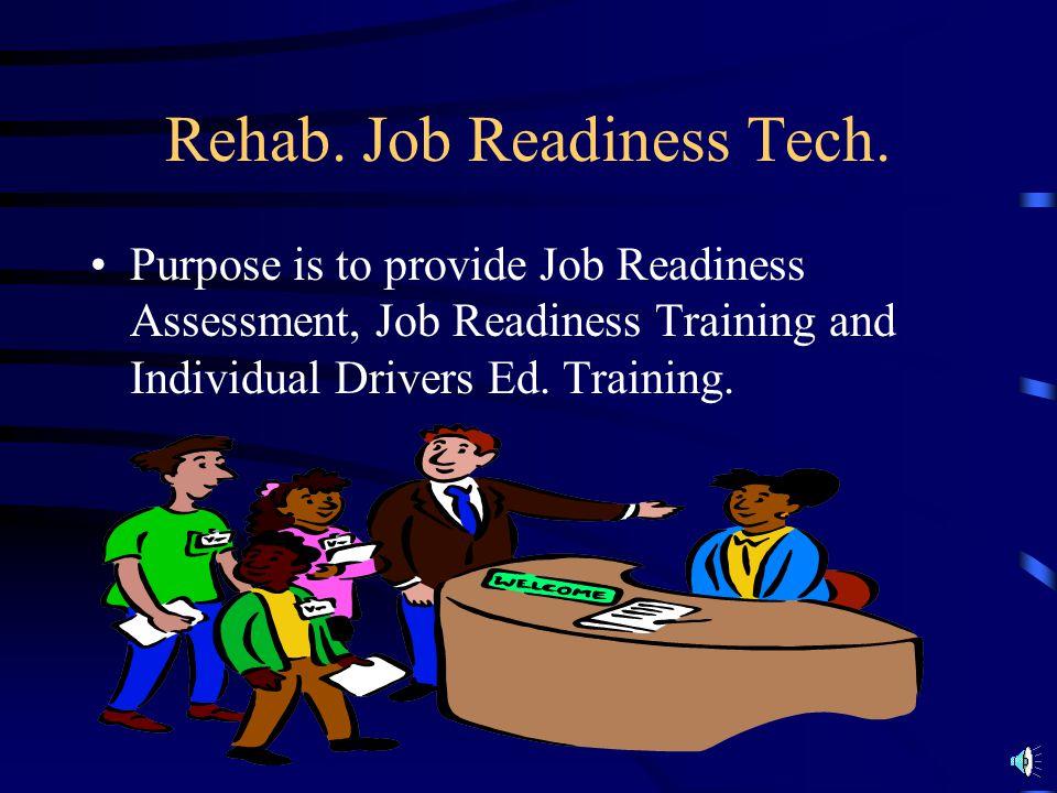 Rehab. Job Readiness Tech.