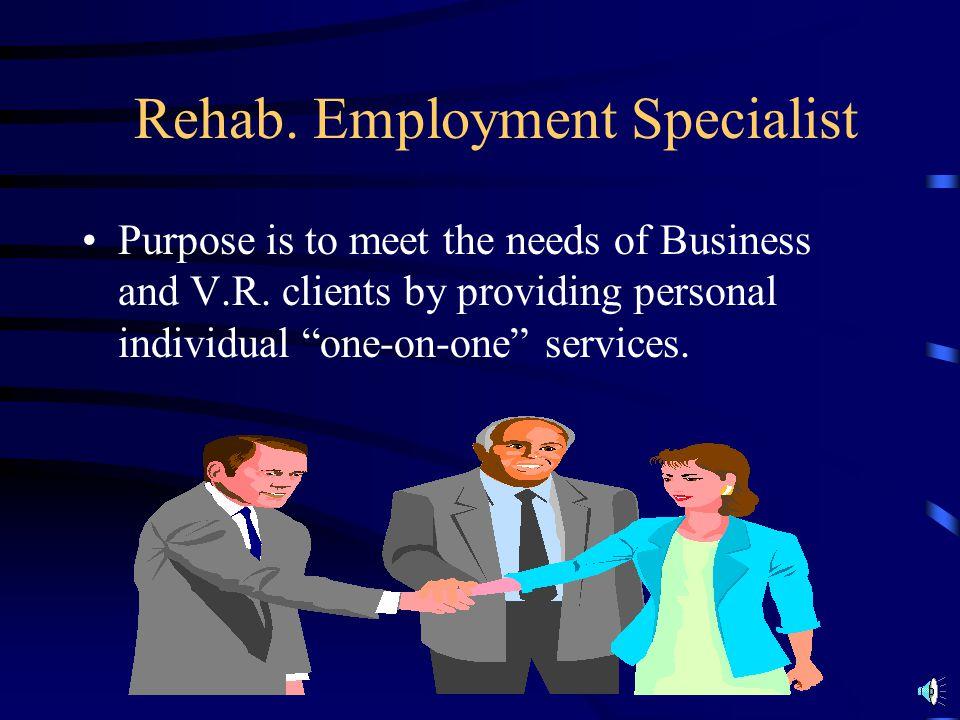 Rehab. Employment Specialist
