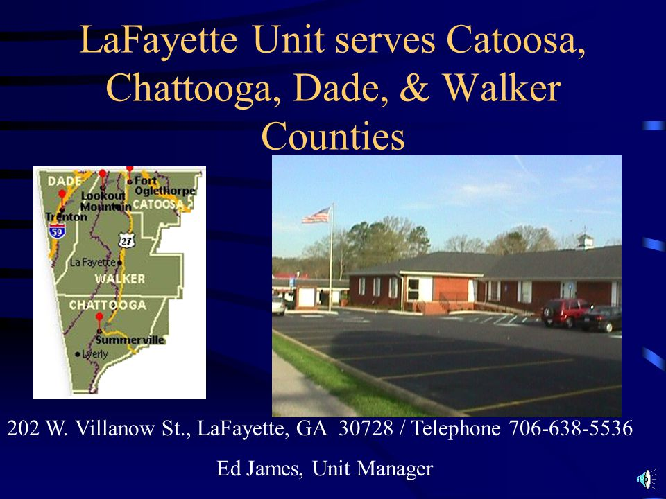 LaFayette Unit serves Catoosa, Chattooga, Dade, & Walker Counties