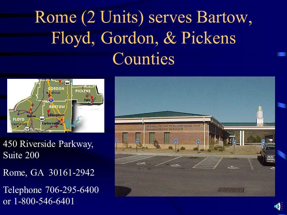 Rome (2 Units) serves Bartow, Floyd, Gordon, & Pickens Counties