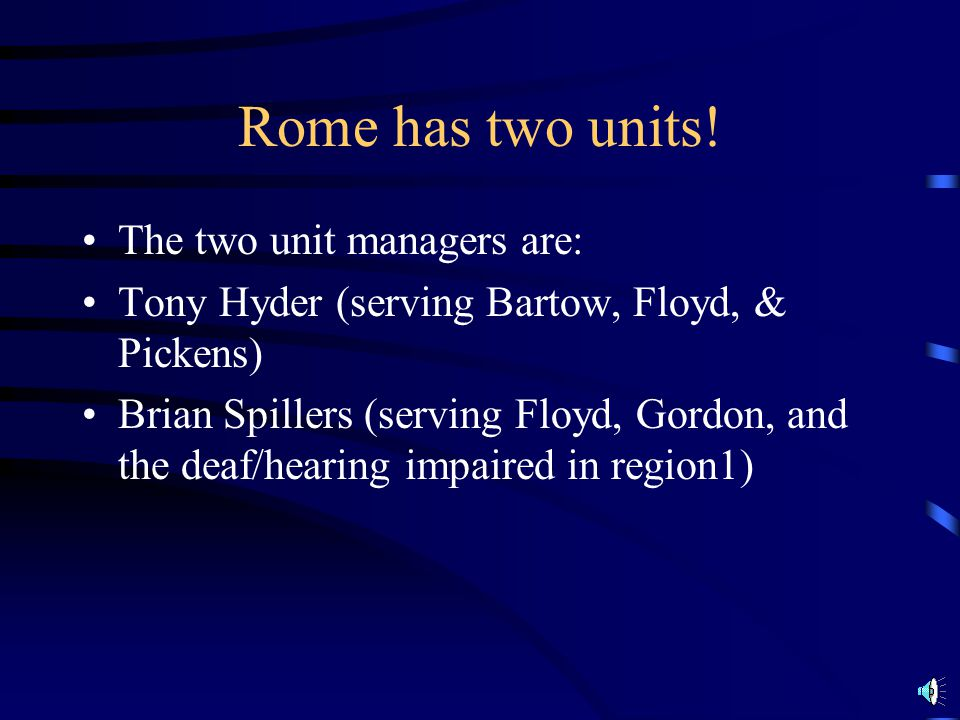 Rome has two units! The two unit managers are: