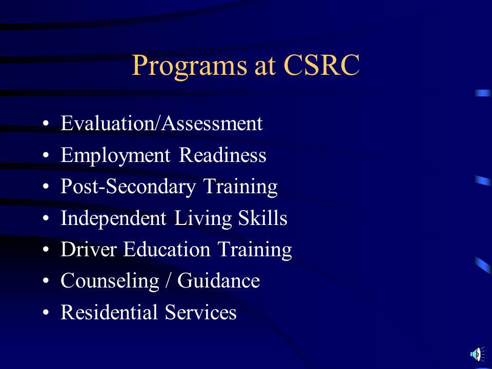 Programs at CSRC Evaluation/Assessment Employment Readiness