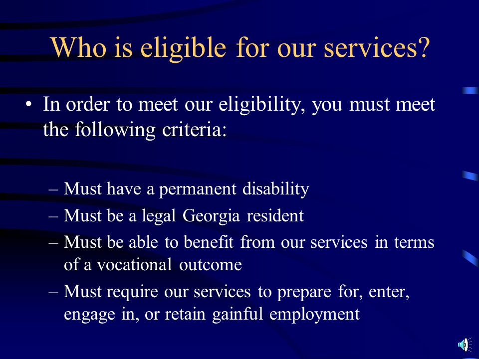 Who is eligible for our services
