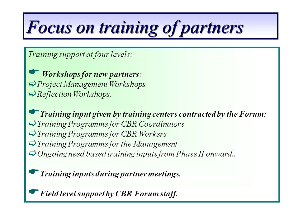 Focus on training of partners