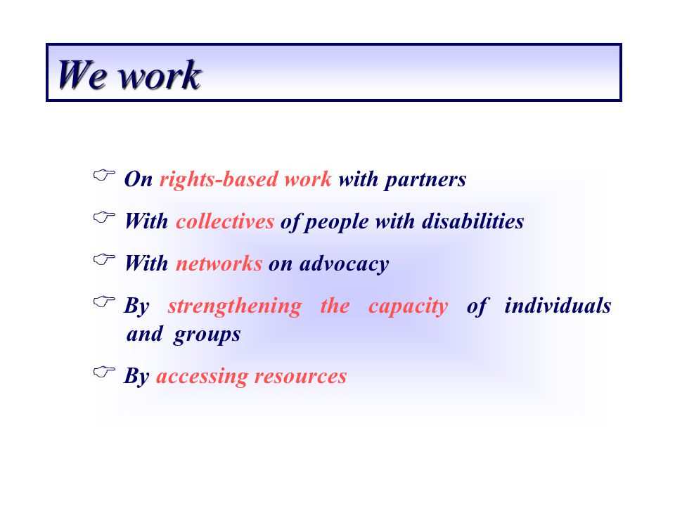 We work On rights-based work with partners