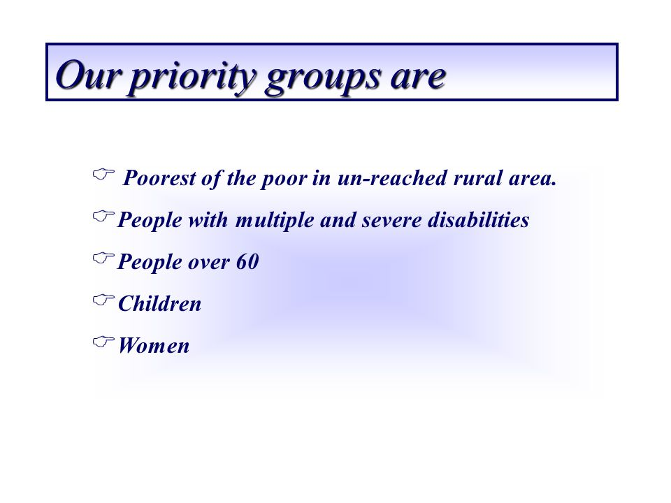 Our priority groups are