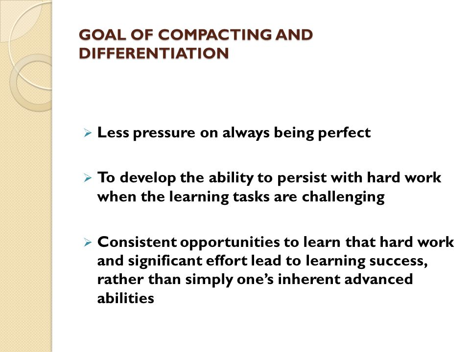 GOAL OF COMPACTING AND DIFFERENTIATION