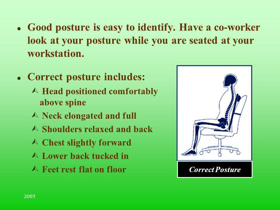 Correct posture includes: