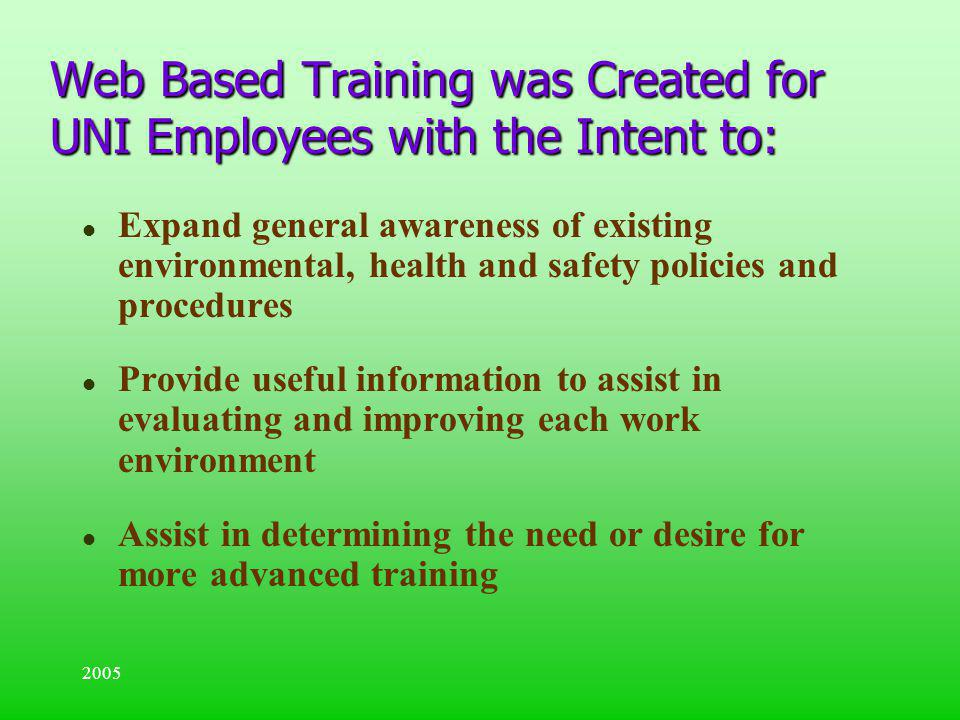 Web Based Training was Created for UNI Employees with the Intent to: