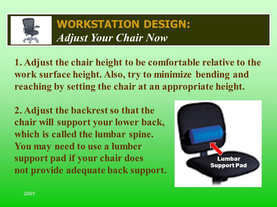Adjust Your Chair Now WORKSTATION DESIGN: