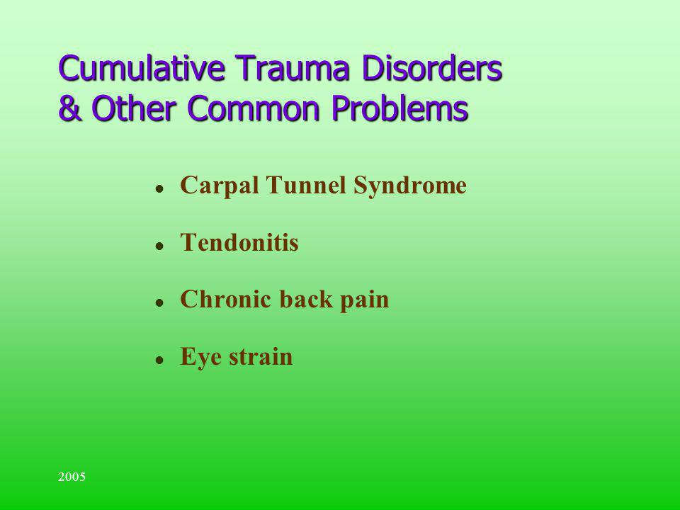 Cumulative Trauma Disorders & Other Common Problems