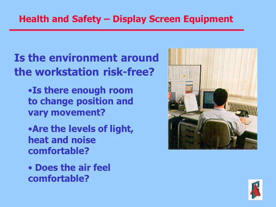 Is the environment around the workstation risk-free