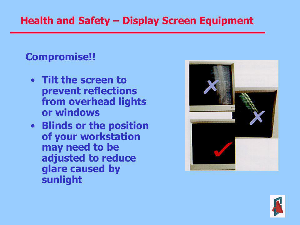 Compromise!! Tilt the screen to prevent reflections from overhead lights or windows.