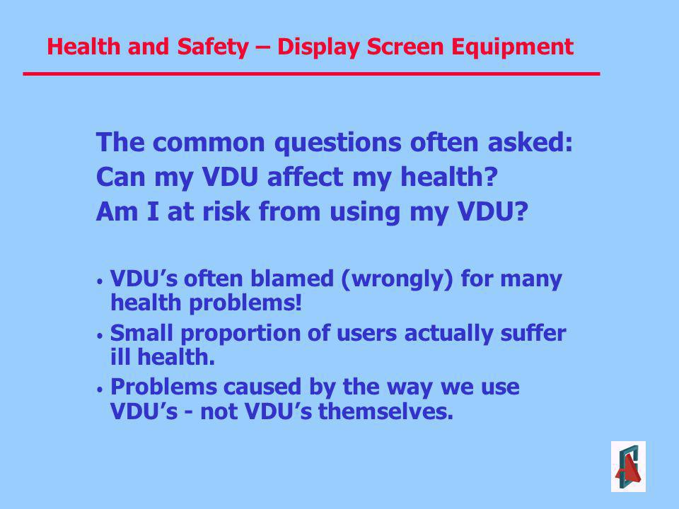 The common questions often asked: Can my VDU affect my health