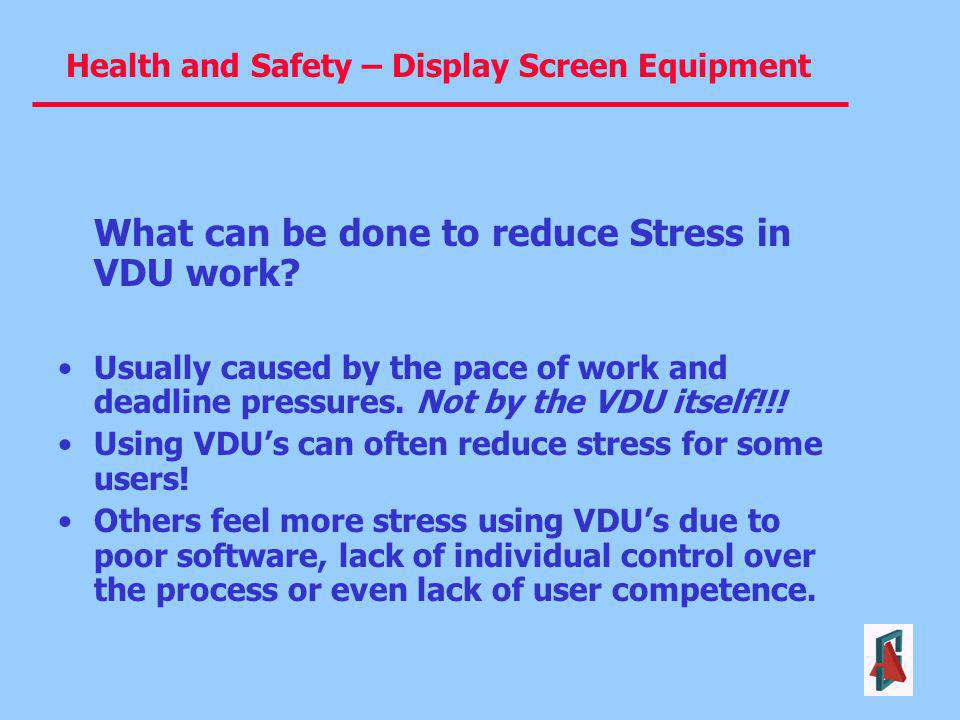 What can be done to reduce Stress in VDU work