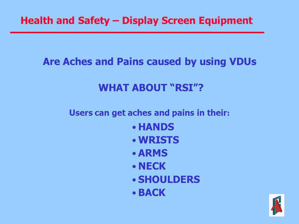 Are Aches and Pains caused by using VDUs WHAT ABOUT RSI