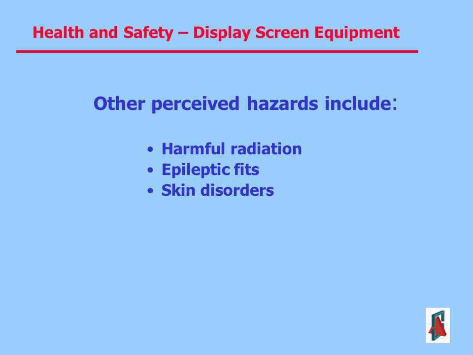 Other perceived hazards include: